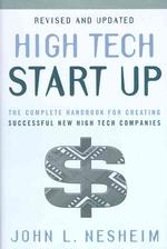 High Tech Start Up : The Complete Handbook for Creating Successful New High Tech Companies (REV UPD SU)