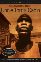 Uncle Tom's Cabin : Or, Life among the lowly (Aladdin Classics)
