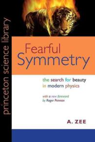 Fearful Symmetry : The Search for Beauty in Modern Physics (Princeton Science Library)