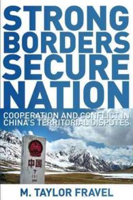 Strong Borders, Secure Nation : Cooperation and Conflict in China's Territorial Disputes (Princeton Studies in International History and Politics)