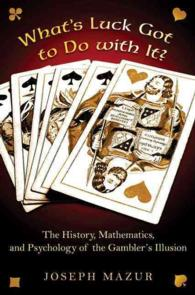 What's Luck Got to Do with It? : The History, Mathematics, and Psychology of the Gambler's Illusion