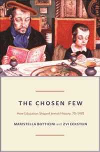 The Chosen Few : How Education Shaped Jewish History, 70-1492 (Princeton Economic History of the Western World)
