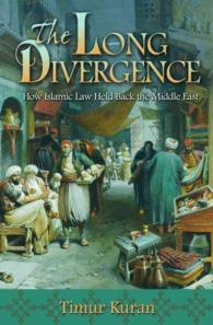 The Long Divergence : How Islamic Law Held Back the Middle East