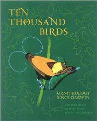 Ten Thousand Birds : Ornithology since Darwin