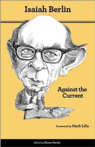 Against the Current : Essays in the History of Ideas (2ND)