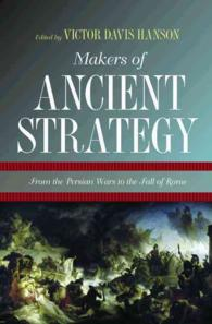 Makers of Ancient Strategy : From the Persian Wars to the Fall of Rome (Reprint)