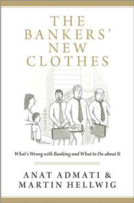 The Bankers&#039; New Clothes : What&#039;s Wrong with Banking and What to Do about It