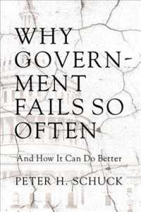 Why Government Fails So Often : And How It Can Do Better