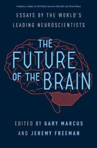 The Future of the Brain : Essays by the World's Leading Neuroscientists