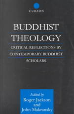 Buddhist Theology : Critical Reflections by Contemporary Buddhist Scholars (Routledge Critical Studies in Buddhism)
