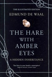 Hare with Amber Eyes : A Hidden Inheritance -- Hardback (Illustrate)