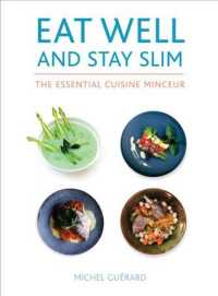 Eat Well and Stay Slim : The Essential Cuisine Minceur (Reprint)