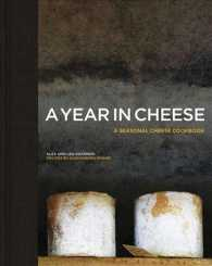 A Year in Cheese : A Seasonal Cheese Cookbook