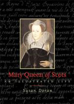 Mary Queen of Scots : An Illustrated Life (ILL)