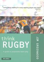Think Rugby : A Guide to Purposeful Team Play (4TH)