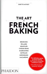 Art of French Baking -- Hardback