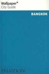 Wallpaper City Guide Bangkok (Wallpaper City Guide)