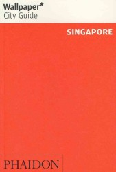 Wallpaper City Guide Singapore 2012 (Wallpaper City Guide) (PAP/MAP IN)