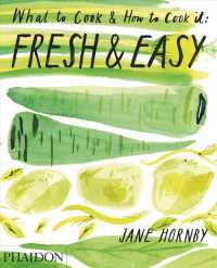 Fresh & Easy : What to Cook & How to Cook It
