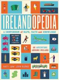 Irelandopedia : A Compendium of Map, Facts and Knowledge: an Adventure around Ireland