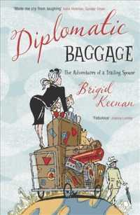 Diplomatic Baggage : The Adventures of a Trailing Spouse