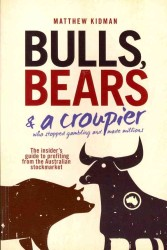 Bulls, Bears & a Croupier : The Insider's Guide to Profiting from the Australian Stockmarket
