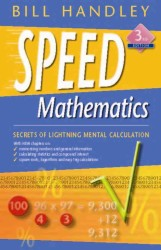 Speed Mathematics : Secrets of Lightning Mental Calculation -- Paperback (3 Rev ed)