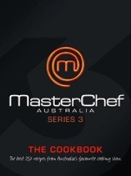 MasterChef Australia The Cookbook (Series 3)