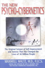 The New Psycho-Cybernetics : The Original Science of Self-Improvement and Success That Has Changed the Lives of 30 Million People (Updated)