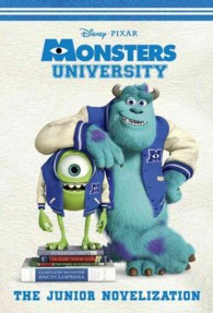 Monsters University : The Junior Novelization (Junior Novelization)