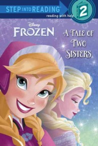 A Tale of Two Sisters ( DISNEY FROZEN ) (Step into Reading. Step 2)