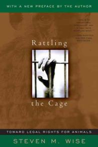 Rattling the Cage : Toward Legal Rights for Animals (Reprint)