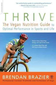 Thrive : The Vegan Nutrition Guide to Optimal Performance in Sports and Life