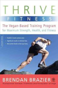 Thrive Fitness : The Vegan-Based Training Program for Maximum Strength, Health, and Fitness