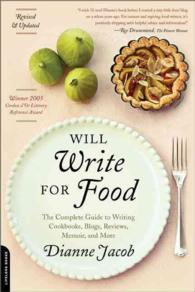 Will Write for Food : The Complete Guide to Writing Cookbooks, Blogs, Reviews, Memoir, and More (2ND)