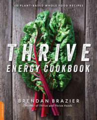 Thrive Energy Cookbook : 150 Plant-Based Whole Food Recipes