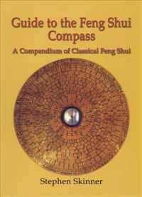 Guide to the Feng Shui Compass : A Compendium of Classical Feng Shui
