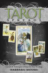 Tarot Spreads : Layouts & Techniques to Empower Your Readings
