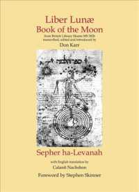 Liber Lunae and Sepher ha-Levanah / Book of the Moon : Book of the Moon &amp; Sepher Ha-levanah (Sourceworks of Ceremonial Magic) (Bilingual)
