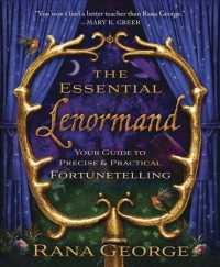 The Essential Lenormand : Your Guide to Precise & Practical Fortunetelling