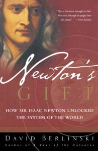 Newton's Gift : How Sir Isaac Newton Unlocked the System of the World (Reprint)