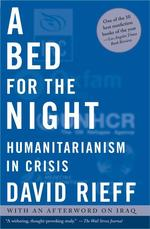A Bed for the Night : Humanitarianism in Crisis (Reprint)