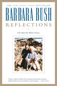 Reflections : Life after the White House (Reprint)