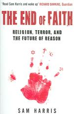 End of Faith : Religion, Terror, and the Future of Reason -- Paperback (New ed)