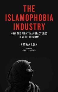 The Islamophobia Industry : How the Right Manufactures Fear of Muslims