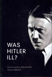 Was Hitler Ill? : A Final Diagnosis (TRA)