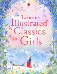 Illustrated Classics for Girls -- Hardback