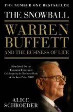 Snowball : Warren Buffett and the Business of Life -- Paperback