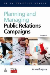 Planning and Managing Public Relations Campaigns (PR in Practice) (3RD)