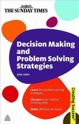 Decision Making and Problem Solving Strategies (Sunday Times Creating Success) (2ND)